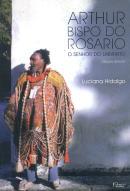 ARTHUR BISPO DO ROSARIO - SENHOR DO LABIRINTO, O - 2ª ED