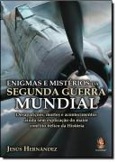 ENIGMAS E MISTERIOS DA SEGUNDA GUERRA MUNDIAL