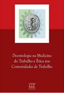 DEONTOLOGIA NA MEDICINA DO TRABALHO E ETICA NAS COMUNIDADES DE TRABALHO