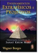 ENSINAMENTOS EXTRAFISICOS E PROJETIVOS