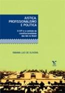 JUSTICA, PROFISSIONALISMO E POLITICA: O STF E O CONTROLE DA CONSTITUCIONALIDADE DAS LEIS NO BRASIL