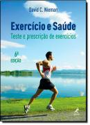 EXERCICIO E SAUDE - TESTE E PRESCRICAO DE EXERCICIOS - 6ª EDICAO