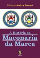 HISTORIA DA MACONARIA DA MARCA, A