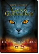 GATOS GUERREIROS FLORESTA DE SEGREDOS