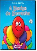 BEXIGA DE BORRACHA, A