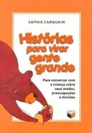 HISTORIAS PARA VIRAR GENTE GRANDE