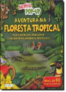 INCRIVEL POP UP - AVENTURA NA FLORESTA TROPICAL