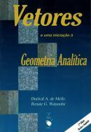 VETORES E UMA INICIACAO A GEOMETRIA ANALITICA - 2ª EDICAO