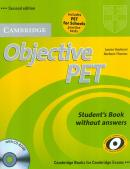 CAMBRIDGE OBJECTIVE PET SB WITHOUT ANSWERS AND CD-ROM & PET FOR SCHOOLS PRACTICE TEST - 2ND ED