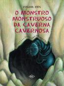 MONSTRO MONSTRUOSO DA CAVERNA CAVERNOSA, O