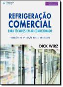 REFRIGERACAO COMERCIAL PARA TECNICOS EM AR-CONDICIONADO - TRADUCAO DA 2ª ED.