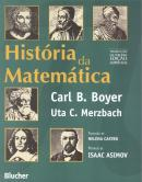 HISTORIA DA MATEMATICA - TRADUCAO DA 3ª EDICAO AMERICANA