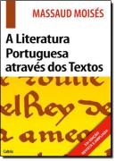 LITERATURA PORTUGUESA ATRAVES DOS TEXTOS, A