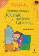 NO TEMPO EM QUE A TELEVISAO MANDAVA NO CARLINHOS