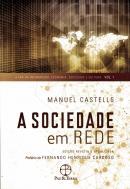 A SOCIEDADE EM REDE - VOL. 1 - A ERA DA INFORMACAO: ECONOMIA, SOCIEDADE E CULTURA