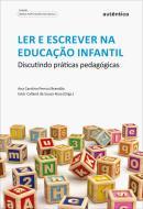 LER E ESCREVER NA EDUCACAO INFANTIL - DISCUTINDO PRATICAS PEDAGOGICAS
