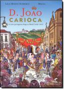 D. JOAO CARIOCA - A CORTE PORTUGUESA CHEGA AO BRASIL (1808 - 1821)