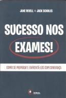 SUCESSO NOS EXAMES - COMO SE PREPARAR E ENFRENTA-LOS COM CONFIANCA