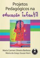 PROJETOS PEDAGOGICOS NA EDUCACAO INFANTIL