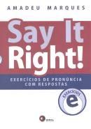 SAY IT RIGHT! EXERCICIOS DE PRONUNCIA  COM RESPOSTAS