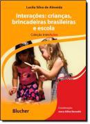INTERACOES - CRIANCAS, BRINCADEIRAS BRASILEIRAS E ESCOLA