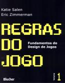 REGRAS DO JOGO - FUNDAMENTOS DO DESIGN DE JOGOS 1