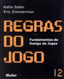 REGRAS DO JOGO - FUNDAMENTOS DO DESIGN DE JOGOS 2