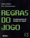 REGRAS DO JOGO - FUNDAMENTOS DO DESIGN DE JOGOS 3