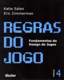 REGRAS DO JOGO - FUNDAMENTOS DO DESIGN DE JOGOS 4