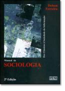 MANUAL DE SOCIOLOGIA - DOS CLASSICOS A SOCIEDADE DA INFORMACAO 2º EDICAO