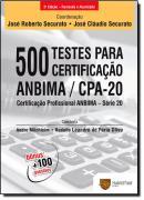 500 TESTES PARA CERTIFICACAO ANB / CPA-20