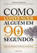 COMO CONVENCER ALGUEM EM 90 SEGUNDOS