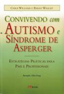 CONVIVENDO COM AUTISMO E SINDROME DE ASPERGER - ESTRATEGIAS PRATICAS PARA PAIS E PROFISSIONAIS