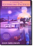 O CAMINHO DO GUERREIRO PACIFICO - UM LIVRO QUE MODIFICA VIDAS