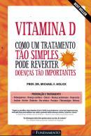VITAMINA D - COMO UM TRATAMENTO TAO SIMPLES PODE REVERTER DOENCAS TAO IMPORTANTES