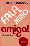 FALA SERIO, AMIGA! - CRONICA INEDITA