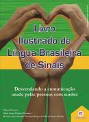 LIVRO ILUSTRADO DE LINGUA BRASILEIRA DE SINAIS - V.1