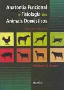 ANATOMIA FUNCIONAL E FISIOLOGIA DOS ANIMAIS DOMESTICOS - 3ª EDICAO