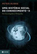HISTORIA SOCIAL DO CONHECIMENTO, UMA - DA ENCICLOPEDIA A WIKIPEDIA V.2