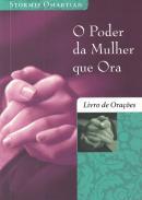 PODER DA MULHER QUE ORA, O - LIVRO DE ORACOES