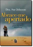 ABRACE-ME APERTADO
