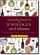 MINIDICIONARIO DE ENOLOGIA EM 6 IDIOMAS - PORTUGUES, INGLES, ESPANHOL, FRANCES, ITALIANO, ALEMAO