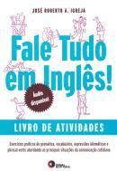 FALE TUDO EM INGLES! - LIVRO DE ATIVIDADES COM  CD-AUDIO