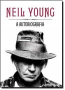NEIL YOUNG - A AUTOBIOGRAFIA