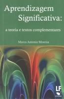 APRENDIZAGEM SIGNIFICATIVA - A TEORIA E TEXTOS COMPLEMENTARES