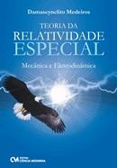 TEORIA DA RELATIVIDADE ESPECIAL - MECANICA E ELETRODINAMICA