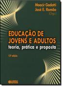 EDUCAÇAO DE JOVENS E ADULTOS - TEORIA, PRATICA E PROPOSTA - 12º EDICAO
