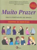 MUITO PRAZER - FALE O PORTUGUES DO BRASIL - VOLUME UNICO - CADERNO DE EXERCICIOS - BASICO+INTERMEDIO