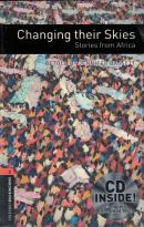 CHANGING THEIR SKIES: STORIES FROM AFRICA - OXFORD BOOKWORMS LIBRARY 2 - WITH CD