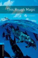 THIS ROUGH MAGIC - OXFORD BOOKWORMS LIBRARY 5